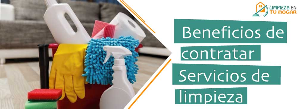 Beneficios Para Contratar Un Servicio De Limpieza En Mi